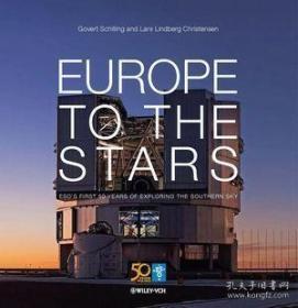 【包邮】Europe to the Stars: ESO's First 50 Years of Exploring the Southern Sky