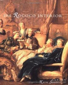 【包邮】The Rococo Interior: Decoration and Social Spaces in Early Eighteenth-Century Paris