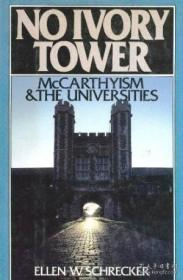 【包邮】No Ivory Tower /Ellen W. Schrecker Oxford University Press