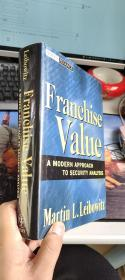 Franchise Value: A Modern Approach to Security Analysis (Wiley Finance)