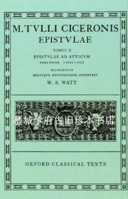【包邮】《牛津希腊文/拉丁文文库》西塞罗(M. TVLLI CICERONIS)《书信集》第二册 VOLUME II. EPISTVLAE AD ATTICVM PARS PRIOR LIBRI I-VIII. Recognovit WATT. SCRIPTORUM CLASSICORUM BIBLIOTHECA OXONIENSIS (OXFORD CLASSICAL TEXTS)