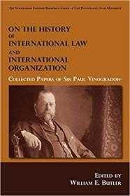 On the History of International Law and International Organization: Collected Papers of Sir Paul Vinogradoff
