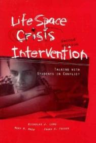 Life Space Crisis Intervention: Talking With Students In Conflict 2nd Edition-生活空间危机干预:与冲突中的学生交谈第2版
