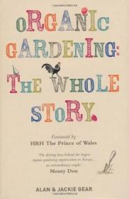 Organic Gardening: The Whole Story