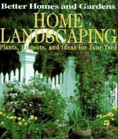 Home Landscaping : Plants, Projects And Ideas For Your Yard
