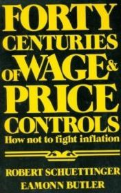 Forty Centuries Of Wage And Price Controls: How Not To Fight Inflation-40世纪的工资和物价管制:如何不对抗通货膨胀