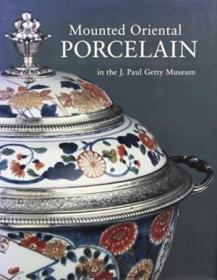 Mounted Oriental Porcelain in the J. Paul Getty Museum-J. Paul Getty博物馆中的镶嵌东方瓷器