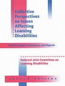Collective Perspectives On Issues Affecting Learning Disabilities: Position Papers, Statements, And Reports