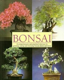 Bonsai Complete Illustrated Guide