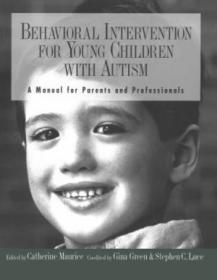 Behavioral Intervention for Young Children with Autism: A Manual for Parents and Professionals-孤独症儿童的行为干预
