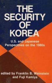 The Security Of Korea: U.S. and Japanese Perspectives on the 1980s