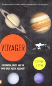 Voyager: Exploration Space And The Third Great Age Of Discovery-旅行者:探索太空和第三大发现时代