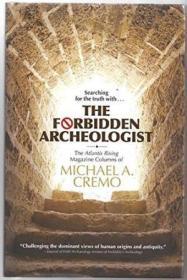 Forbidden Archeologist: The Atlantis Rising Magazine Columns Of Michael A. Cremo-禁止的考古学家:亚特兰蒂斯崛起杂志专栏