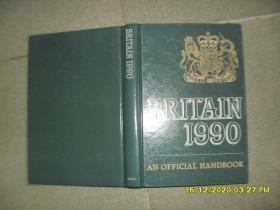 """Britain 1990:An Official Handbook(85品小16开硬精装1990年英文原版504页末空白页题""""英国大使馆赠予1990.5.11""""英国1990年鉴:一个官方手册)51586"""