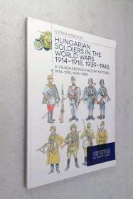 HUNGARIAN SOLDIERS IN THE WORLD WARS1914-1918