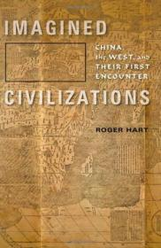 Imagined Civilizations:China, the West, and Their First Encounter