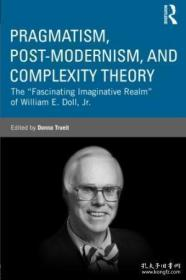 Pragmatism Post-modernism And Complexity Theory: The fascina