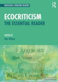 Ecocriticism: The Essential Reader (routledge Literature Rea