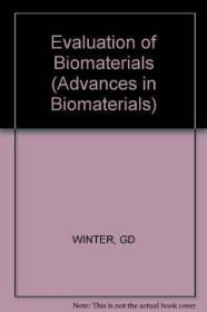 Evaluation of Biomaterials /Winter G D John Wiley and Sons
