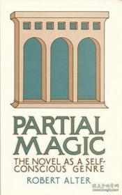 Partial Magic: The Novel As Self-conscious Genre /Robert Alt