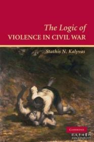 The Logic Of Violence In Civil War (cambridge Studies In Com