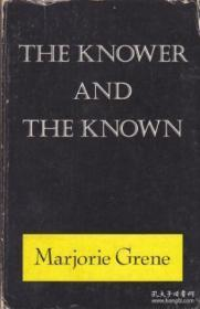 The Knower And The Known /Marjorie Grene University Of Calif