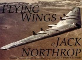 The Flying Wings of Jack Northrop /G.R. Pape with J.M. and D
