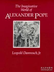 The Imaginative World Of Alexander Pope /Leopold Damrosch Un