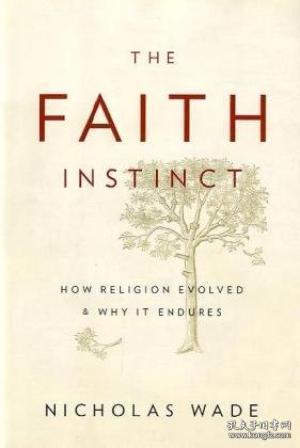 The Faith Instinct /Nicholas Wade The Penguin Press