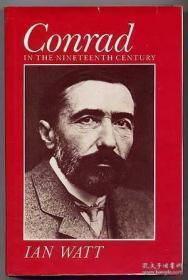 Conrad In The Nineteenth Century /Ian P. Watt University Of
