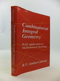 Combinatorial Integral Geometry: With Applications to Mathem
