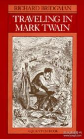 Traveling In Mark Twain (a Quantum Book) /Richard Bridgman U