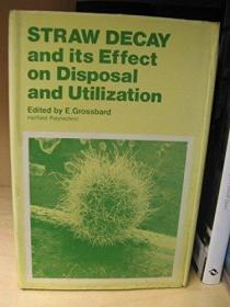 Straw Decay and Its Effect on Disposal and Utilization /E GR