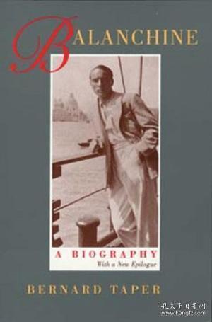 Balanchine: A Biography /Bernard Taper Univ Of California Pr