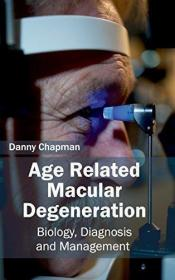 Age Related Macular Degeneration: Biology  Diagnosis And Man