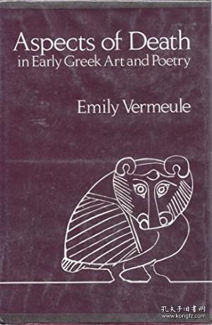 Aspects Of Death In Early Greek Art And Poetry (sather Class