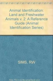 ANIMAL IDENTIFICATION: A REFERENCE GUIDE. VOLUME 2: LAND AND