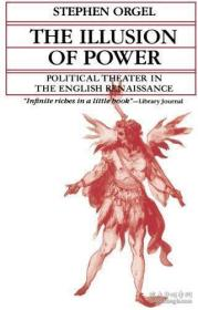 The Illusion Of Power: Political Theater In The English Rena