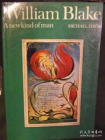 William Blake: A New Kind Of Man /Mich?l Davis University Of