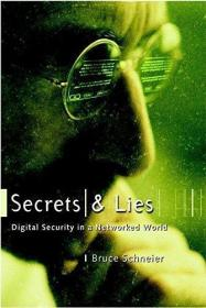 Secrets and Lies: Digital Security in a Networked World /Sch