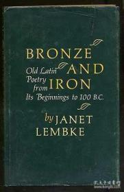 Bronze And Iron: Old Latin Poetry From Its Beginnings To 100