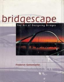 Bridgescape. The Art of Designing Bridges. /Gottemoeller  Fr