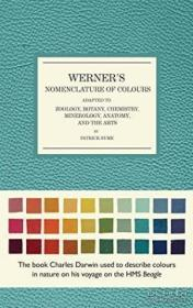 Werner's Nomenclature of Colours:Adapted to Zoology, Botany, Chemistry, Mineralogy, Anatomy, and the Arts