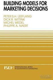 Building Models For Marketing Decisions (international Series In Quantitative Marketing Volume 9) (international Series In Quantitative Marketing)-营销决策模型构建(国际定量营销丛书第9卷)(国际定量营