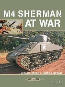 M4 Sherman At War-M4谢尔曼在战争中 /Michael Green; Ja... Zenith Press  2007