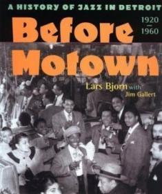 Before Motown: A History Of Jazz In Detroit 1920-60