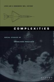 Complexities:Social Studies of Knowledge Practices