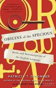 Origins Of The Specious-似是而非的起源 /Patricia T. O'con... Random House Trad...