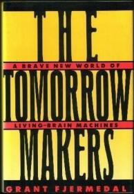 The Tomorrow Makers A Brave New World Of Living-brain Machines