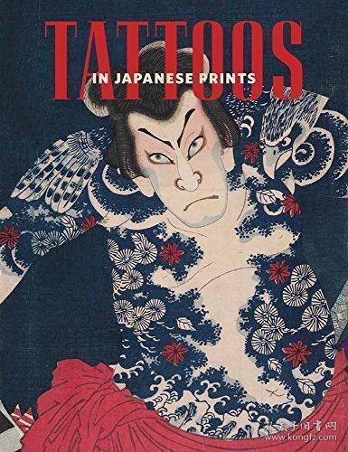 Tattoos in Japanese Prints (Hardback)-日本纹身(精装本) /Sarah E. Thompson Museum of Fine Ar...